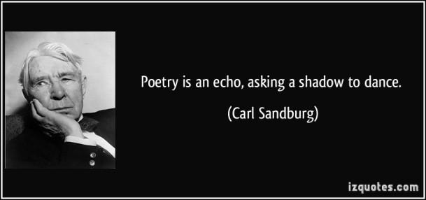 quote-poetry-is-an-echo-asking-a-shadow-to-dance-carl-sandburg-162276
