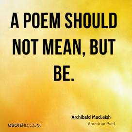 archibald-macleish-quote-a-poem-should-not-mean-but-be