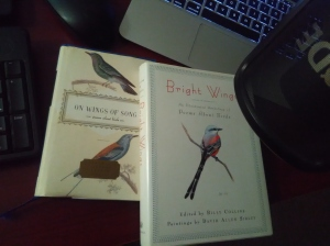 On Wings of Song, poems about birds , everyman's library pocket poets and Bright Wings, an illustrated anthology of poems about birds